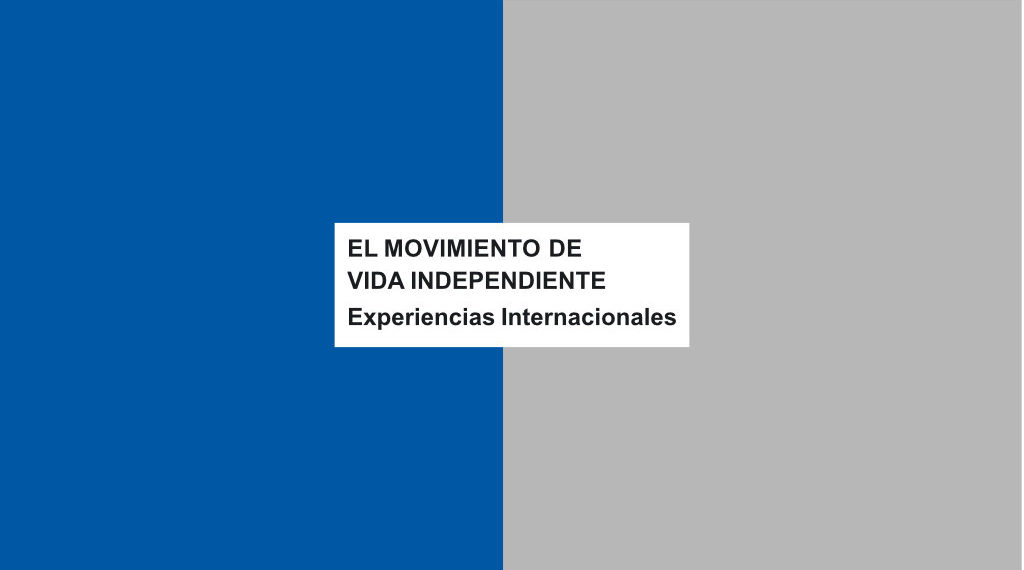 El Movimiento de Vida Independiente – Experiencias internacionales